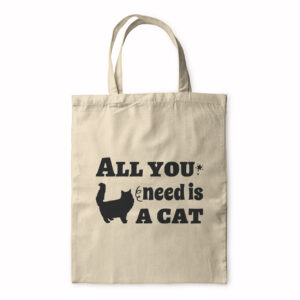 All You Need Is A Cat – Tote Bag