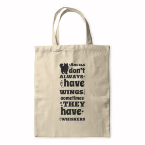 Angels Don't Always Have Wings, Sometimes They Have Whiskers – Tote Bag