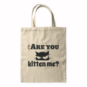 Are You Kitten Me – Tote Bag