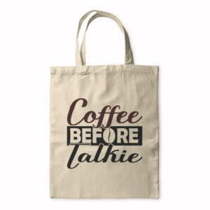 Coffee Before Talkie – Tote Bag
