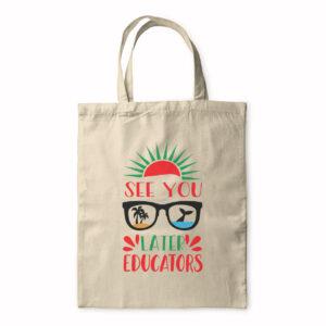 See You Later Educators – Tote Bag