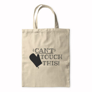 Can't Touch This – Tote Bag