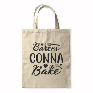 Bakers Gonna Bake – Tote Bag