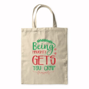 Being Naughty Gets You Crap – Tote Bag