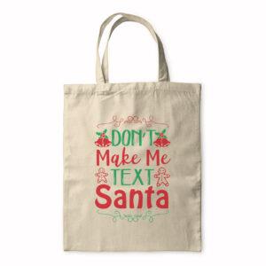 Don't Make Me Text Santa – Tote Bag