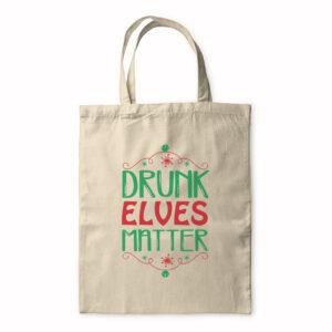 Drunk Elves Matter – Tote Bag