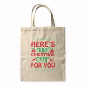 Here's More Christmas Crap For You – Tote Bag