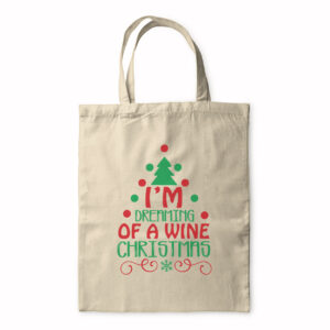 I'm Dreaming Of A Wine Christmas – Tote Bag