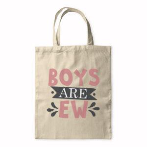Boys Are Ew – Tote Bag