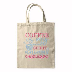 Coffee Is My Spirit Animal – Tote Bag