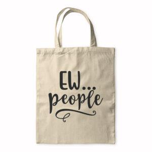 Ew? People – Tote Bag