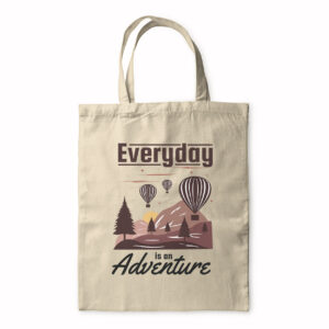 Everyday Is An Adventure – Tote Bag