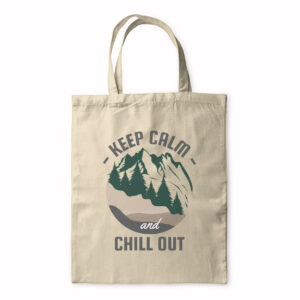 Keep Calm And Chill Out – Tote Bag