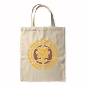 Your Plants Are The Breath Of Your Life – Tote Bag