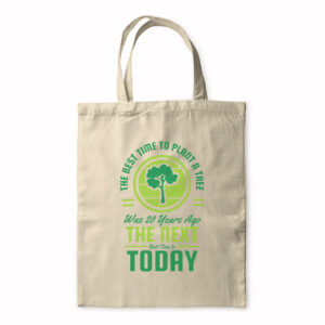 The Best Time To Plant A Tree Was 20 Years Ago? – Tote Bag