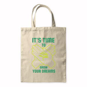 It's Time To Grow Your Dreams – Tote Bag