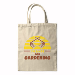 I'm A Hoe For Gardening – Tote Bag