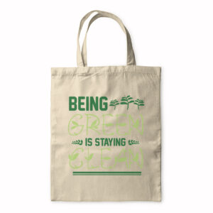 Being Green Is Staying Clean – Tote Bag