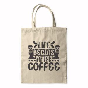 Life Begins After Coffee – Tote Bag