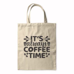 It's Always Coffee Time – Tote Bag