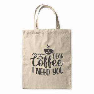 Dear Coffee I Need You – Tote Bag