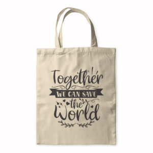Together We Can Save The World – Tote Bag