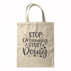Stop Dreaming Start Doing – Tote Bag