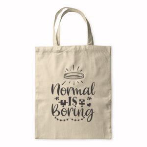 Normal Is Boring – Tote Bag
