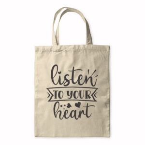Listen To Your Heart – Tote Bag