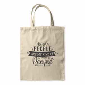 Kind People Are My Kind Of People – Tote Bag