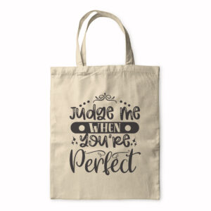 Judge Me When You're Perfect – Tote Bag