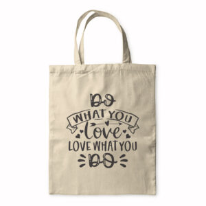 Do What You Love, Love What You Do – Tote Bag