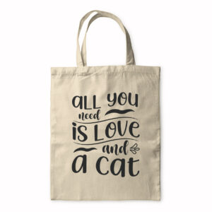 All You Need Is Love And A Cat – Tote Bag