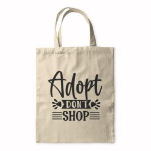 Adopt Don't Shop – Tote Bag