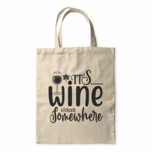 It's Wine O'clock Somewhere – Tote Bag