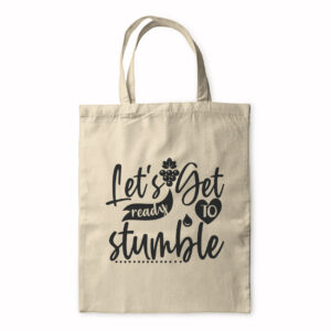 Let's Get Ready To Stumble – Tote Bag