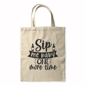Sip Me Baby One More Time – Tote Bag