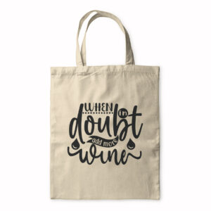 When In Doubt Add More Wine – Tote Bag