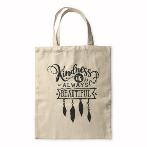 Kindness Is Always Beautiful – Tote Bag