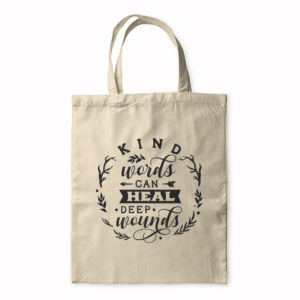 Kind Words Heal Deep Wounds – Tote Bag