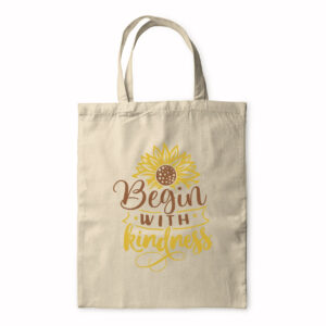 Begin With Kindness – Tote Bag