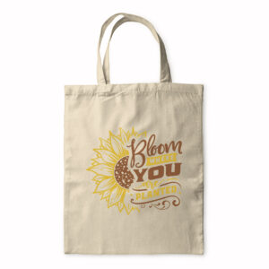 Bloom Where You Are Planted – Tote Bag