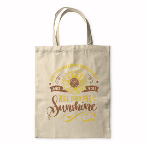 Don't Lose Hope And You Will Find Sunshine – Tote Bag