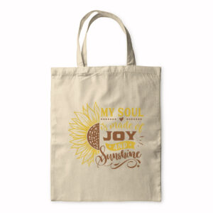 My Soul Is Made Of Joy And Sunshine – Tote Bag