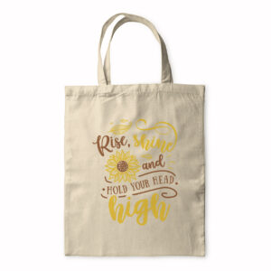 Rise Shine And Hold Your Head High – Tote Bag