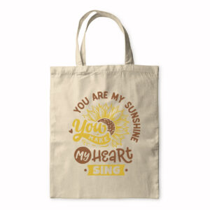 You Are My Sunshine You Make My Heart Sing – Tote Bag