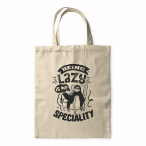 Being Lazy Is My Speciality – Tote Bag