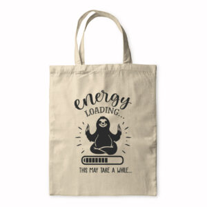 Energy Loading – This May Take A While – Tote Bag