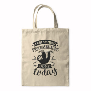 I Got So Much Procrastinating Done Today – Tote Bag