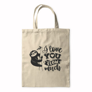 I Love You Slow Much – Tote Bag